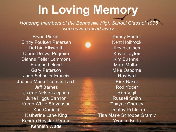 In Loving Memory Honoring members of the Bonneville High School Class of 1975 who have passed away. Bryan Pickett Cindy Po...
