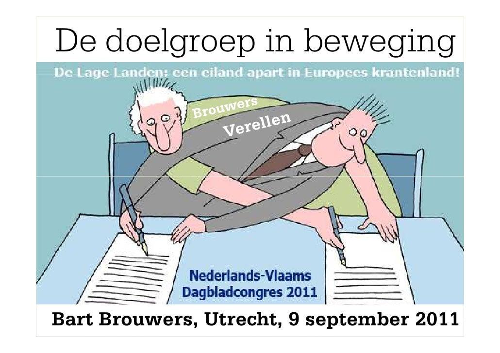 De doelgroep in bewegingBart Brouwers, Utrecht, 9 september 2011          Utrecht, 9 september 2011
