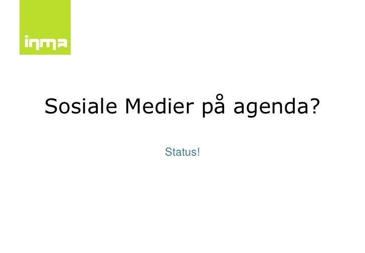 Sosiale Medier på agenda?            Status!