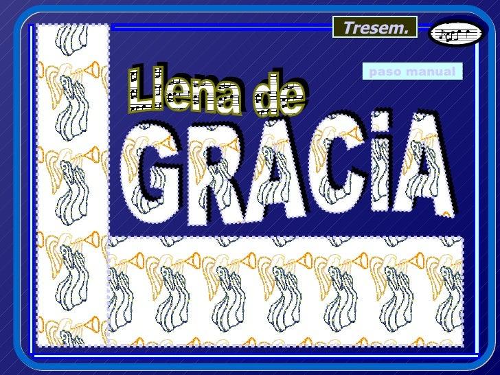Llena de GRACiA paso manual Tresem.