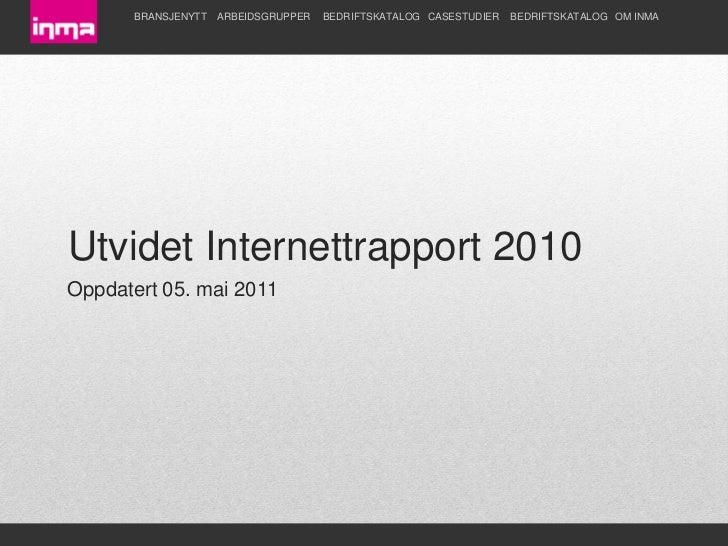 BRANSJENYTT ARBEIDSGRUPPER   BEDRIFTSKATALOG CASESTUDIER   BEDRIFTSKATALOG OM INMAUtvidet Internettrapport 2010Oppdatert 0...