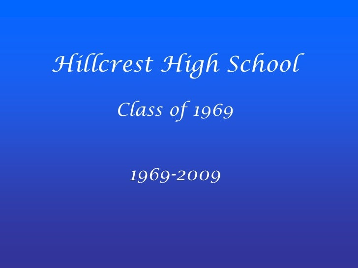 Hillcrest High School<br />Class of 1969<br />1969-2009<br />