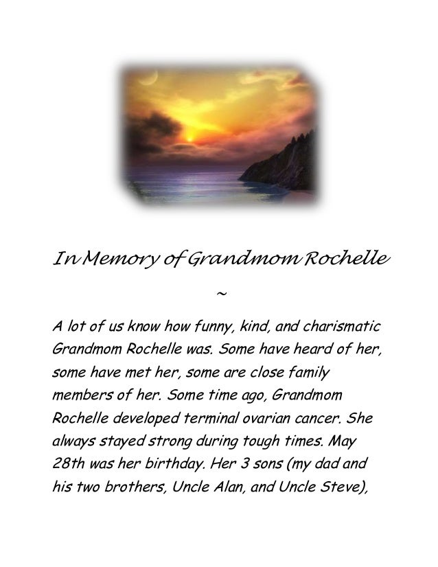 In Memory of Grandmom Rochelle ~ A lot of us know how funny, kind, and charismatic Grandmom Rochelle was. Some have heard ...