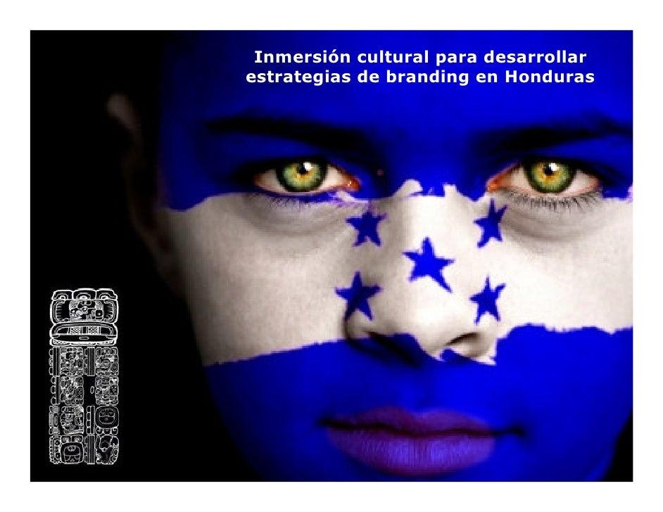 Inmersión cultural para desarrollar estrategias de branding en Honduras