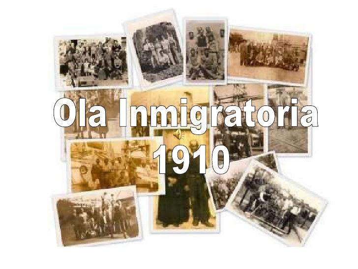 Ola Inmigratoria <br />1910<br />