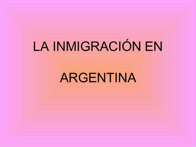 LA INMIGRACIÓN EN ARGENTINA