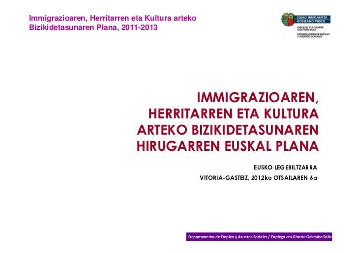 Immigrazioaren, Herritarren eta Kultura artekoBizikidetasunaren Plana, 2011-2013                                      IMMI...