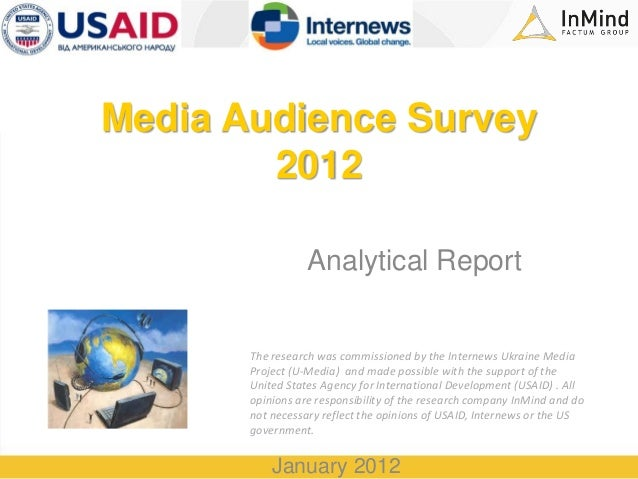 Media Audience Survey        2012                  Analytical Report       The research was commissioned by the Internews ...