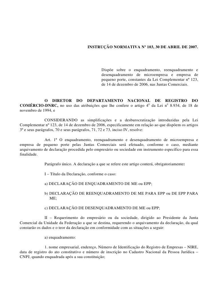 INSTRUÇÃO NORMATIVA Nº 103, 30 DE ABRIL DE 2007.                                                Dispõe sobre o enquadramen...