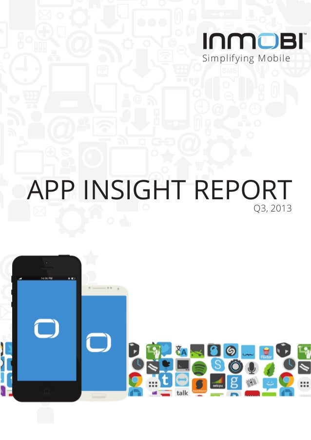APP INSIGHT REPORT  Simplifying Mobile  APP INSIGHT REPORT Q3, 2013