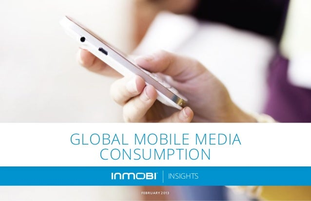 "Etude ""Global Mobile Media Consumption"" réalisée par le InMobi."