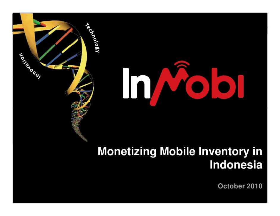 Monetizing Mobile Inventory in                     Indonesia                      October 2010