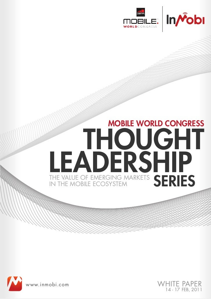MOBILE WORLD CONGRESS          THOUGHT       LEADERSHIP       THE VALUE OF EMERGING MARKETS       IN THE MOBILE ECOSYSTEM ...
