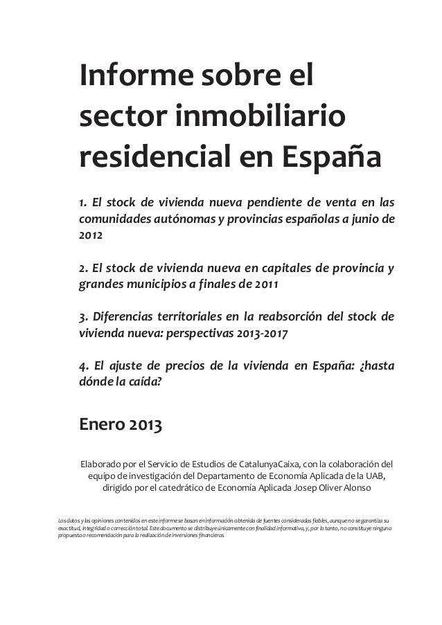 Informe sobre el         sector inmobiliario         residencial en España         1. El stock de vivienda nueva pendiente...