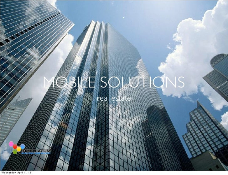 MOBILE SOLUTIONS                                real estateWednesday, April 11, 12