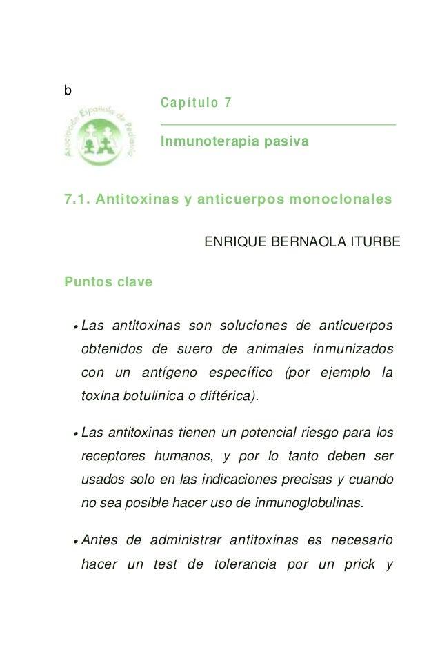 bCapítulo 7Inmunoterapia pasiva7.1. Antitoxinas y anticuerpos monoclonalesENRIQUE BERNAOLA ITURBEPuntos clave Las antitox...