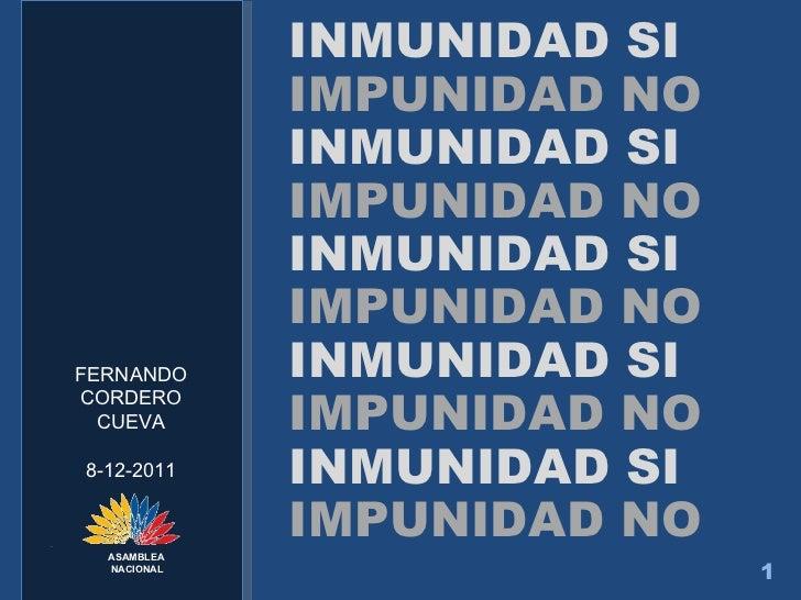 <ul><li>INMUNIDAD SI </li></ul><ul><li>IMPUNIDAD NO </li></ul><ul><li>INMUNIDAD SI </li></ul><ul><li>IMPUNIDAD NO </li></u...