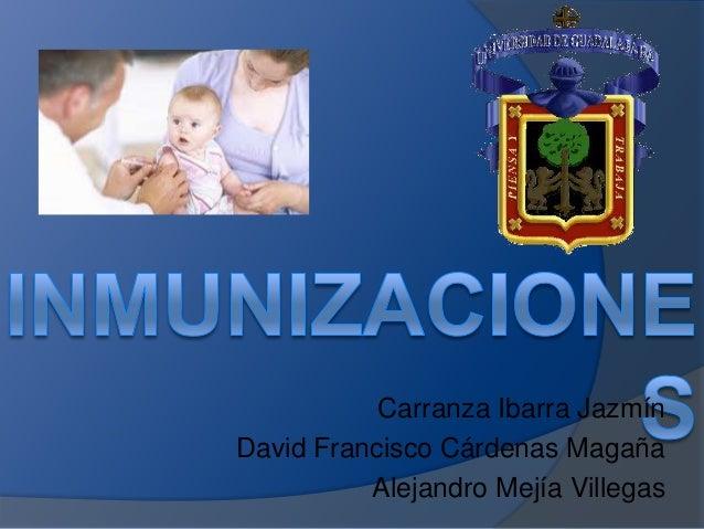 Carranza Ibarra Jazmín David Francisco Cárdenas Magaña Alejandro Mejía Villegas