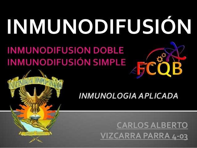 INMUNODIFUSIÓN INMUNOLOGIA APLICADA CARLOS ALBERTO VIZCARRA PARRA 4-03