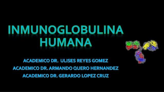 La inmunoglobulina intravenosa es una preparación enriquecida de inmunoglobulinas G (95-98%) y A (2-3%) policlonales , cuy...