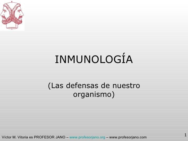 INMUNOLOGÍA (Las defensas de nuestro organismo)
