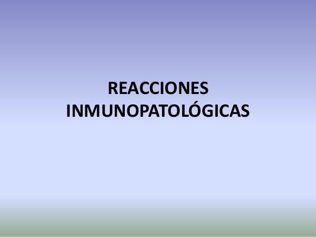 REACCIONES INMUNOPATOLÓGICAS