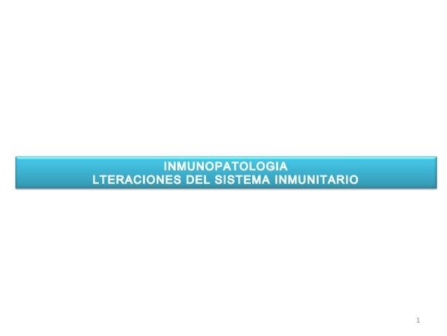 1INMUNOPATOLOGIALTERACIONES DEL SISTEMA INMUNITARIO
