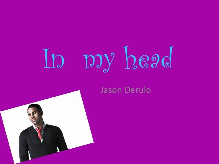 In  my head Jason Derulo