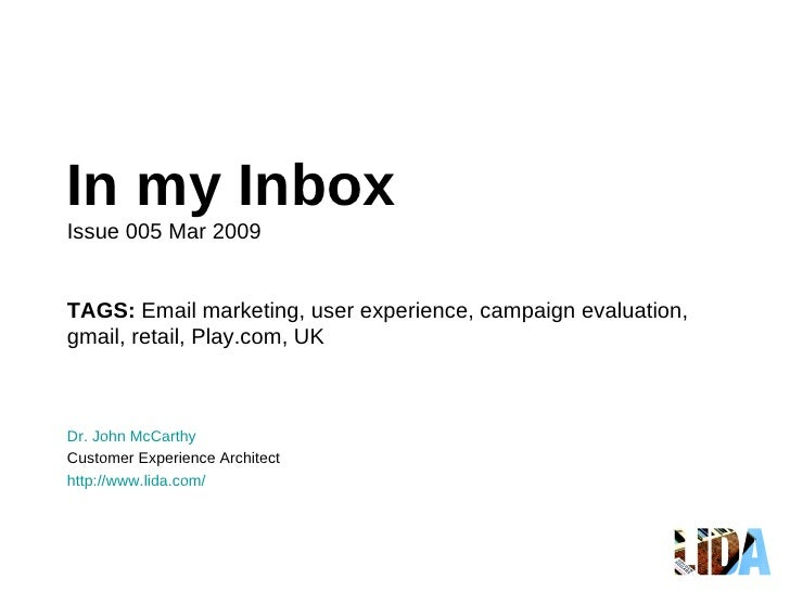 In my Inbox Issue 005 Mar 2009 TAGS:  Email marketing, user experience, campaign evaluation,  gmail, retail, Play.com, UK ...