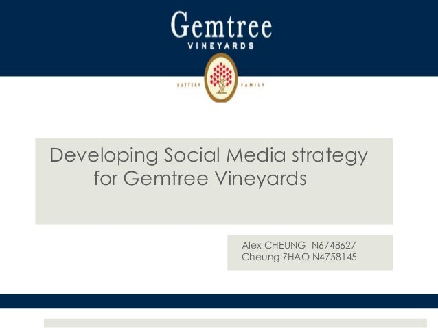 Developing Social Media strategyfor Gemtree VineyardsAlex CHEUNG N6748627Cheung ZHAO N4758145
