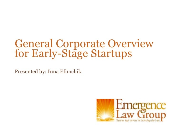 General Corporate Overviewfor Early-Stage Startups<br />Presented by: Inna Efimchik<br />