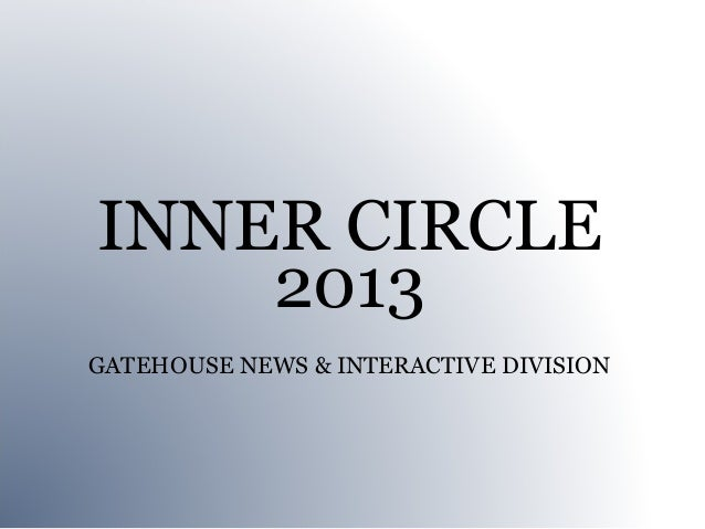INNER CIRCLE    2013GATEHOUSE NEWS & INTERACTIVE DIVISION