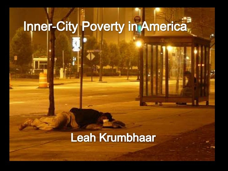 Inner-City Poverty in America<br />Leah Krumbhaar<br />