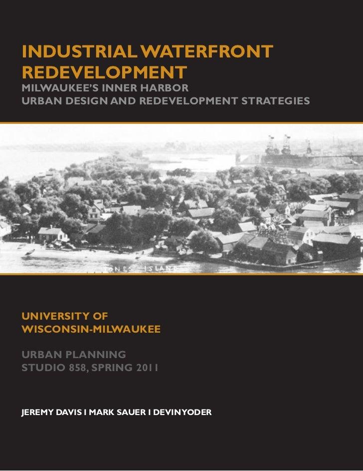 Industrial Waterfront Redevelopment: Milwaukee's Inner Harbor, Urban Design and Redevelopment Strategies