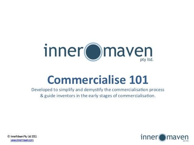 Commercialise 101                                                                                                     ...