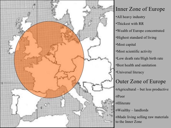 <ul><li>Inner Zone of Europe </li></ul><ul><li>All heavy industry </li></ul><ul><li>Thickest with RR </li></ul><ul><li>Wea...