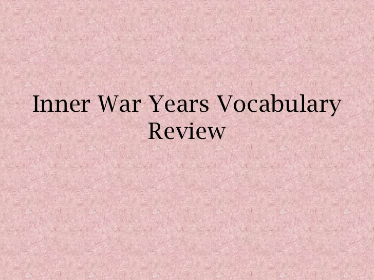 Inner war years vocabulary review