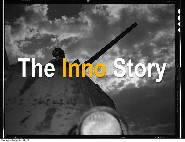 The Inno StoryThursday, September 22, 11