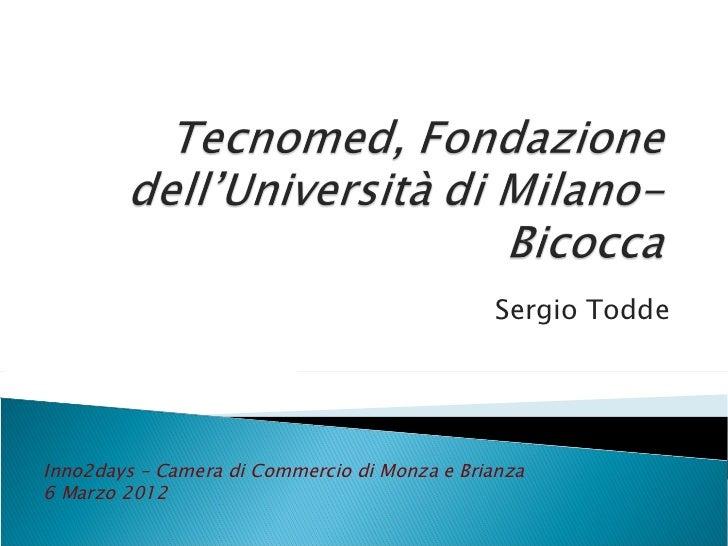 Sergio ToddeInno2days – Camera di Commercio di Monza e Brianza6 Marzo 2012