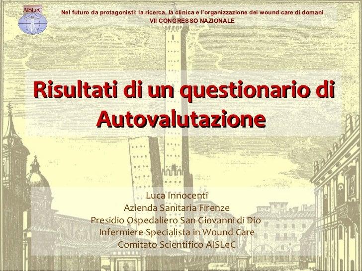Risultati di un questionario di Autovalutazione  Luca Innocenti Azienda Sanitaria Firenze Presidio Ospedaliero San Giovann...