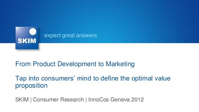 expect great answers  From Product Development to Marketing Tap into consumers' mind to define the optimal value propositi...