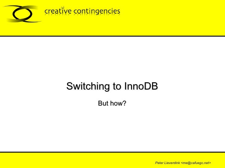 Switching to InnoDB But how?