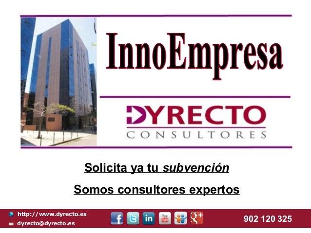 Solicita ya tu subvención                 Somos consultores expertoshttp://www.dyrecto.esdyrecto@dyrecto.es               ...