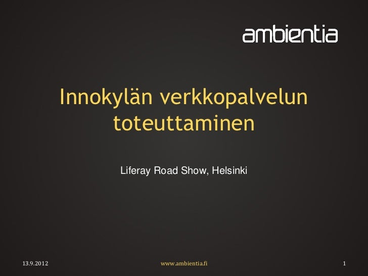 Liferay Road Show Helsinki, Case Innokylä, 2012-09-13