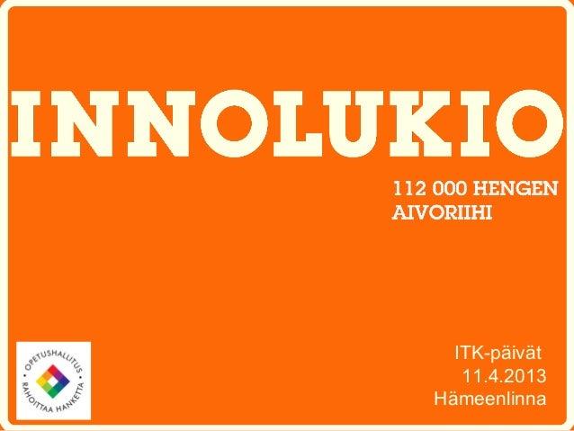 ITK-päivät   11.4.2013Hämeenlinna