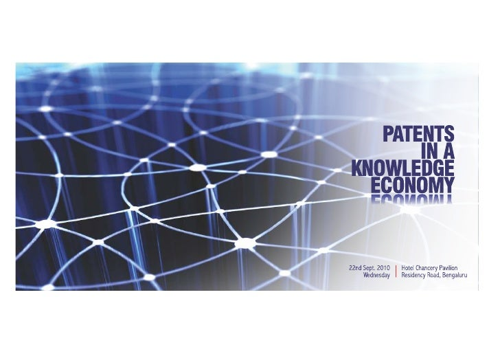 Patents in a Knowledge Economy 2010 - A Focus on US Patents and its Technology Market