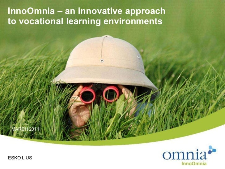 An innovative approach to  vocational learning environments Esko Lius Digital Communications Manager MARCH 2011