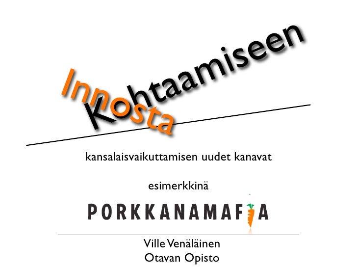 e e n Inno hta            a m is   Kosta  kansalaisvaikuttamisen uudet kanavat               esimerkkinä                Vi...
