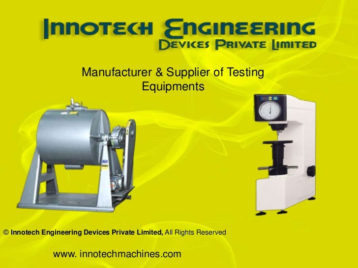 Manufacturer & Supplier of Testing                                 Equipments© Innotech Engineering Devices Private Limite...