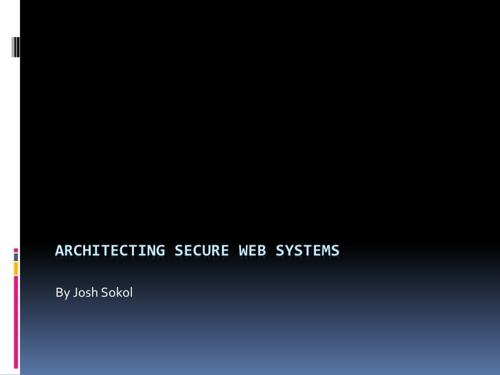 Architecting Secure Web Systems